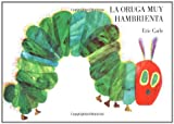 La oruga muy hambrienta (Spanish Edition)