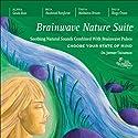 Brainwave Nature Suite  by Jeffrey Thompson