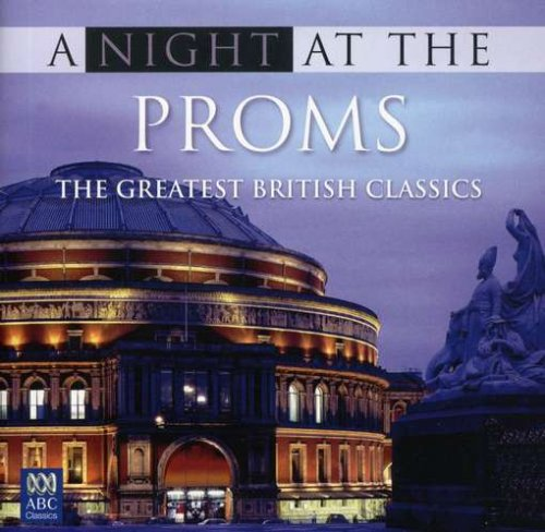 A Night at the Proms: The Greatest British Classics