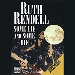 Some Lie and Some Die: A Chief Inspector Wexford Mystery, Book 8 | [Ruth Rendell]