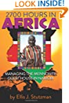 2700 Hours In Africa, Managing The Me...