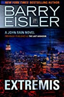 Extremis (Previously published as The Last Assassin) (A John Rain Novel) (English Edition)
