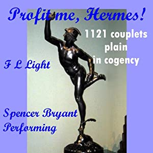 Profit me, Hermes!: 1121 Couplets Plain in Cogency | [F. L. Light]