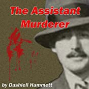 The Assistant Murderer | [Dashiell Hammett]