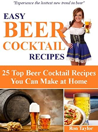 Easy beer cocktail recipes 25 top beer cocktail recipes for Easy mixed drinks to make at home