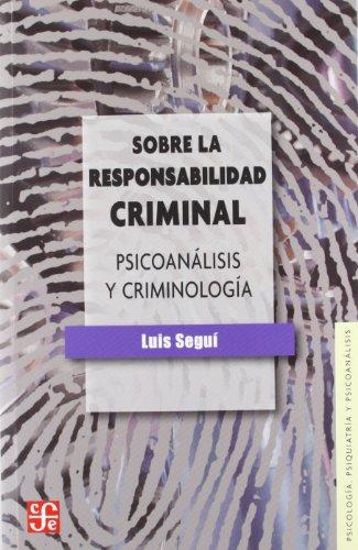 Sobre La Responsabilidad Criminal (Psicologia Y Psicoanalisis)