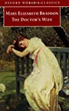 The Doctor's Wife (Oxford World's Classics) (0192833014) by Mary Elizabeth Braddon
