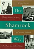 img - for The Shamrock Way: A Legacy to Share- Treating Employees Like Family, and Customers Like Friends book / textbook / text book