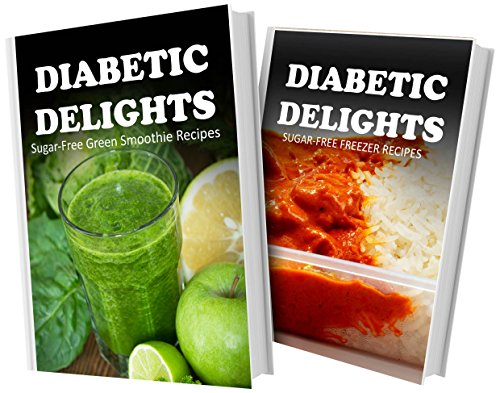 Sugar-Free Green Smoothie Recipes And Sugar-Free Freezer Recipes: 2 Book Combo (Diabetic Delights) front-843900