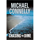 Chasing The Dimeby Michael Connelly