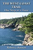 img - for THE WEST COAST TRAIL:One Step at a Time book / textbook / text book