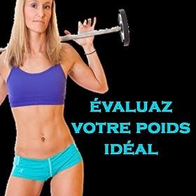 �valuez votre Poids Id�al (Aerobics, Cardio & Fitness Programmes)