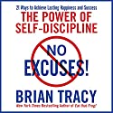 No Excuses!: The Power of Self-Discipline for Success in Your Life | Livre audio Auteur(s) : Brian Tracy Narrateur(s) : Brian Tracy
