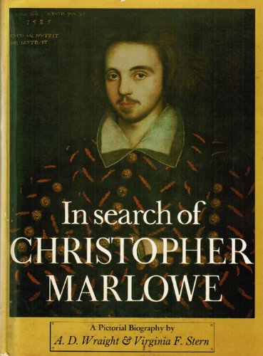 In Search of Christopher Marlowe a Pictorial Biography