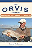 Search : The Orvis Guide to Beginning Fly Fishing: 101 Tips for the Absolute Beginner (Orvis Guides)