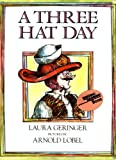 A Three Hat Day (Reading Rainbow Book) (0064431576) by Geringer, Laura