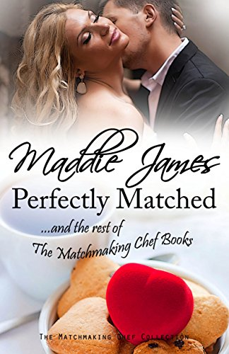 Perfectly Matched: ...and the rest of the Matchmaking Chef Books (Legend's Landing Bed & Breakfast Book 11) PDF