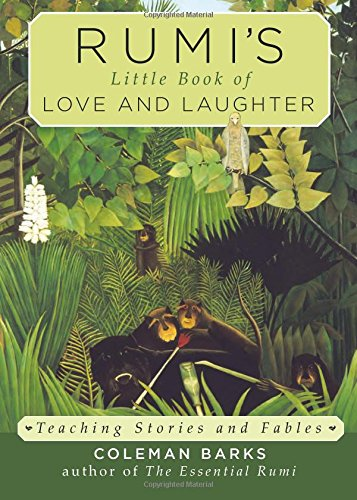 Rumi's Little Book of Love and Laughter: Teaching Stories and Fables (Rumi By Coleman Barks compare prices)