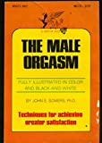img - for The Male Orgasm Fully Illustrated in Color and Black and White Techniques for Achieving Greater Satisfaction book / textbook / text book