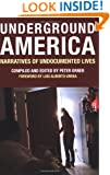 Underground America: Narratives of Undocumented Lives (Voice of Witness)