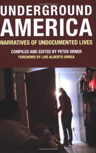 Underground America: Narratives of Undocumented Lives...