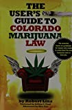 The User's Guide to Colorado Marijuana Law