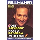Does Anybody Have a Problem with That?: The Best of Politically Incorrect