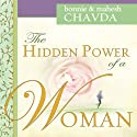 The Hidden Power of a Woman Audiobook by Mahesh Chavda, Bonnie Chavda Narrated by Karyn Brownlee