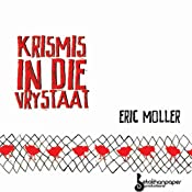 Krismis in die Vrystaat [Christmas in the Free State] | [Eric Möller]