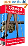 Caned Over the Cannon: Femdom Caning...