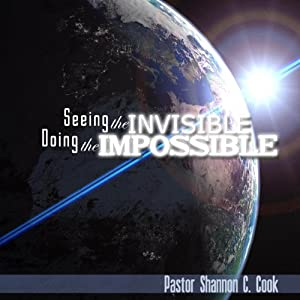 Seeing the Invisible, Doing the Impossible | [Dr. Shannon C. Cook]