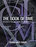 The Book of Time: Everything You Need to Know about the Biggest Idea in the Universe. Adam Hart-Davis (1845335619) by Hart-Davis, Adam