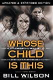 img - for Whose Child Is This : A Story of Hope and Help for A Generation at Peril by Tommy Barnett (Foreword), WILSON BILL (20-Nov-2000) Paperback book / textbook / text book