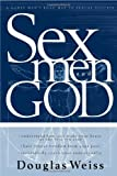 Sex, God And Men: A godly man's road map to sexual success (0884198812) by Weiss, Douglas