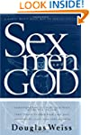 Sex, God And Men: A godly man's road...