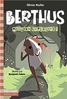 Berthus, 2:Mission explosive!