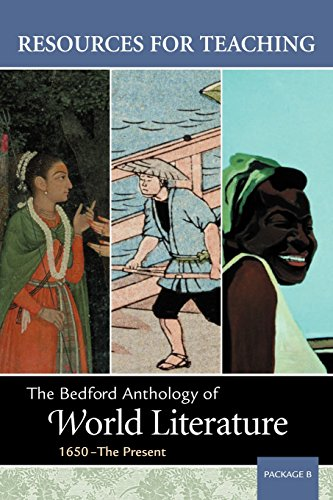 Resources for Teaching The Bedford Anthology of World Literature, 1650-The Present (Package B)
