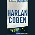 Promise Me (       UNABRIDGED) by Harlan Coben Narrated by Harlan Coben