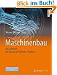 Maschinenbau: Ein Lehrbuch f�r das ga...