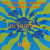 Various Artists The Piranha Allstars!: Travel With Your Ears!