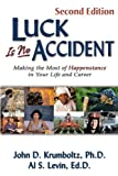 img - for Luck is No Accident: Making the Most of Happenstance in Your Life and Career book / textbook / text book