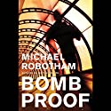 Bombproof Audiobook by Michael Robotham Narrated by Sean Barrett