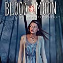 Blood on the Moon (       UNABRIDGED) by Jennifer Knight Narrated by Rebecca Gibel