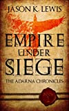 Empire under siege: The Adarna chronicles - Book 1