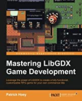 Mastering LibGDX Game Development Front Cover