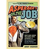 img - for [Asperger's on the Job: Must-have Advice for People with Asperger's or High Functioning Autism and Their Coworkers, Educators, and Advocates] (By: Rudy Simone) [published: May, 2010] book / textbook / text book