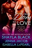 Shayla Black One Dom To Love: The Doms of Her Life - Book 1: Volume 1
