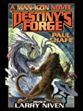 img - for Destiny's Forge: A Man-Kzin Wars Novel (Man-Kzin Wars Series offshoot) book / textbook / text book