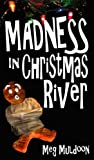 Madness in Christmas River: A Christmas Cozy Mystery (Christmas River Cozy)