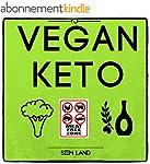 Vegan Keto: The Vegan Ketogenic Diet...